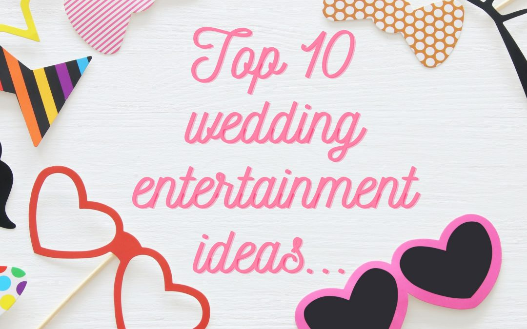 Top 10 Ideas For Wedding Entertainment